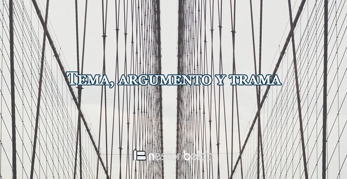 Tema, argumento y trama - Néstor Belda