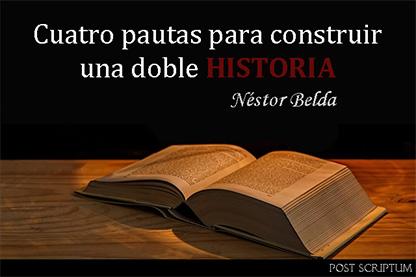 Néstor Belda │ Cuatro pautas para construir una doble historia
